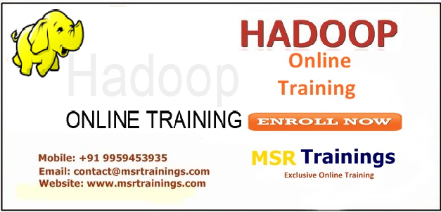 Hadoop online training in Hyderabad,India, USA, UK, Australia, New Zealand, UAE, Saudi Arabia,Pakistan, Singapore, Kuwait.